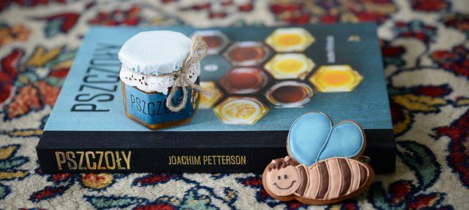"""""""Pszczoły"""" Joachima Pettersona- książka, przez którą zaroiło mi się w głowie ;)"""